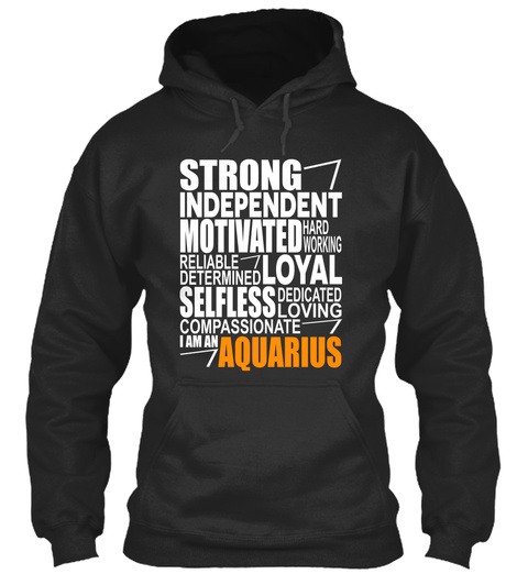 Strong Independent Motivated Hard Working Reliable Loyal Determined Selfless Dedicated Loving Compassionate I Am A... Jet Black T-Shirt Front