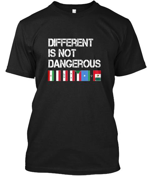 Different Is Not Dangerous Black T-Shirt Front