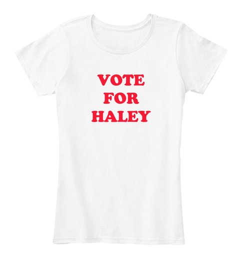 Vote For Haley White T-Shirt Front