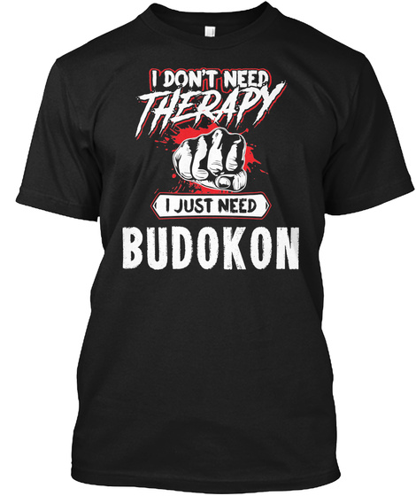 Funny Budokon Martial Arts Gift For Mma Lovers Black T-Shirt Front