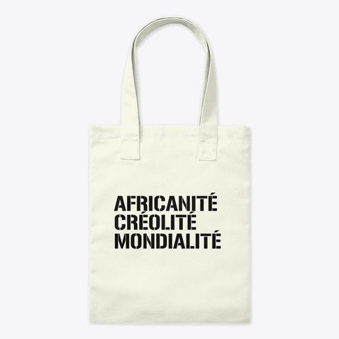 Africanité, Créolité, Mondialité Natural T-Shirt Front