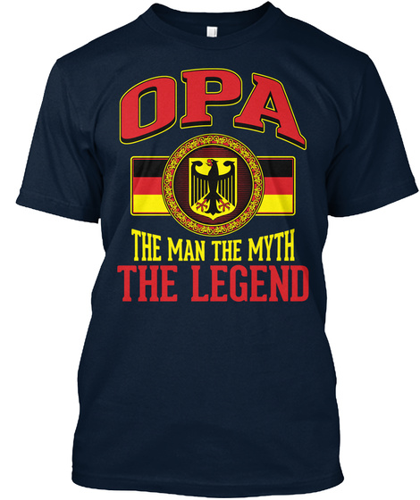 Opa The Man The Myth The Legend New Navy T-Shirt Front