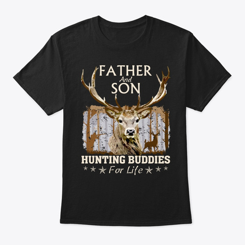 Father And Son Hunting Buddies For Life  Black T-Shirt Front
