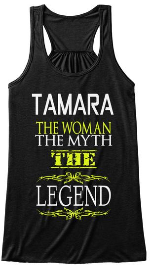 Tamara The Woman The Myth The Legend Black T-Shirt Front