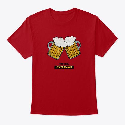 Too Cool Playa Blanca  Deep Red T-Shirt Front