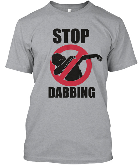 Stop Dabbing Heather Grey T-Shirt Front