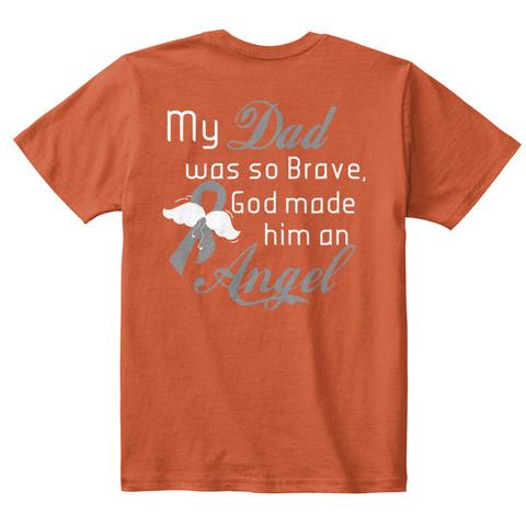 Ny Dad Was So Brave God Made Him On Deep Orange  T-Shirt Back