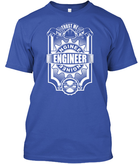Trust Me I'm An Engineer Nginee Nginee Royal T-Shirt Front