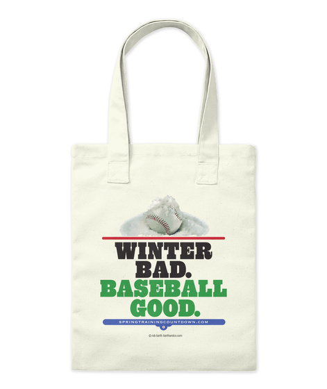 Winter Bad.  Baseball Good.  Springtrainingcountdown.Com Natural Tote Bag Front