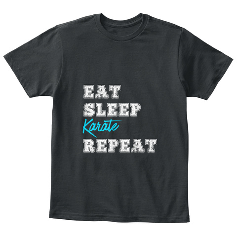 Eat Sleep Karate Repeat Martial Art Gift Black T-Shirt Front
