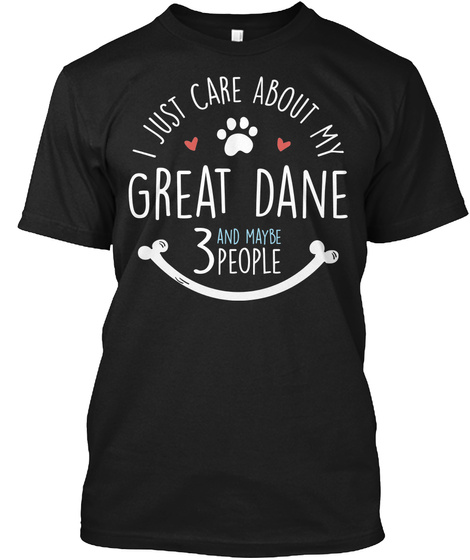 Cute Great Dane Dog Lovers Gift For Dog Moms And Dog Dads Black T-Shirt Front