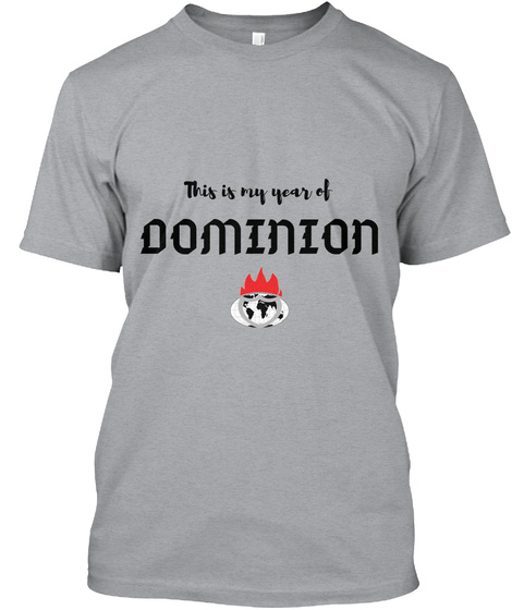 Shiloh 2019...I Have Dominion Heather Grey T-Shirt Front