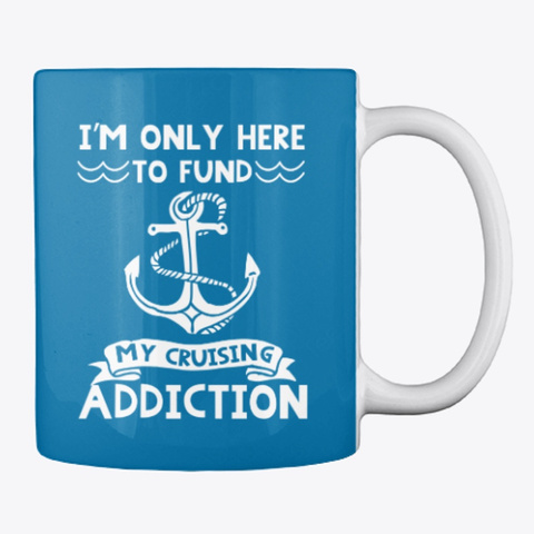 Only Here To Fund My Cruising Addiction Royal Blue T-Shirt Back