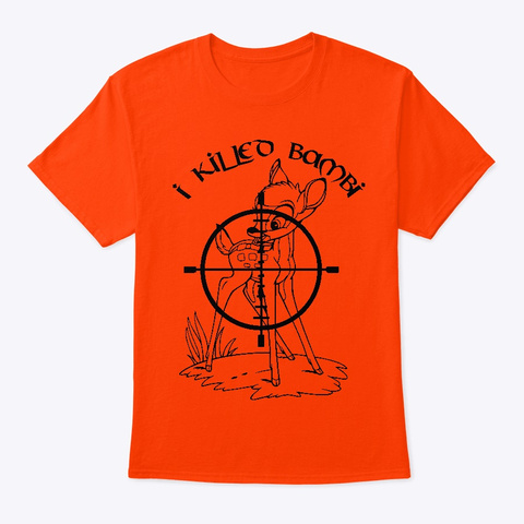 I Killed Bambi Orange T-Shirt Front