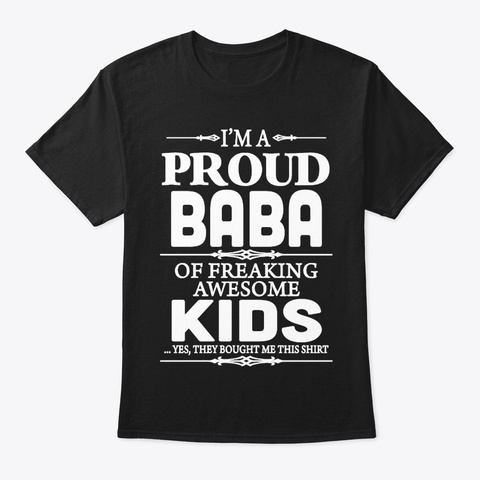 I'm Proud Baba Of Freaking Awesome Kids Black T-Shirt Front