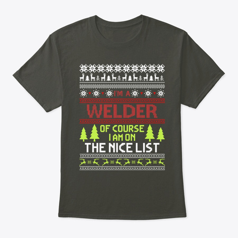 Ugly Christmas Gift Welder On The Tee Smoke Gray T-Shirt Front