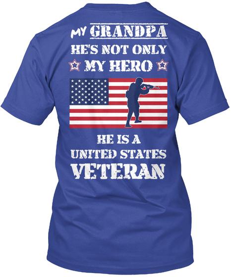 My Grandpa Hero United States Veteran My Grandpa He S Not Only Hero He Is A United States Veteran Products From United States Veteran Teespring