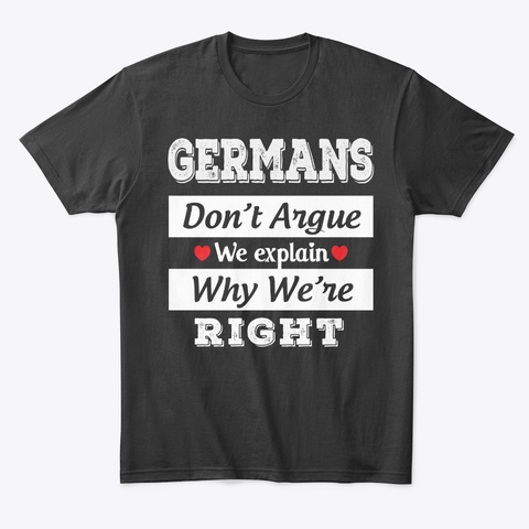German Gift Don't Argue Just Explain Black T-Shirt Front