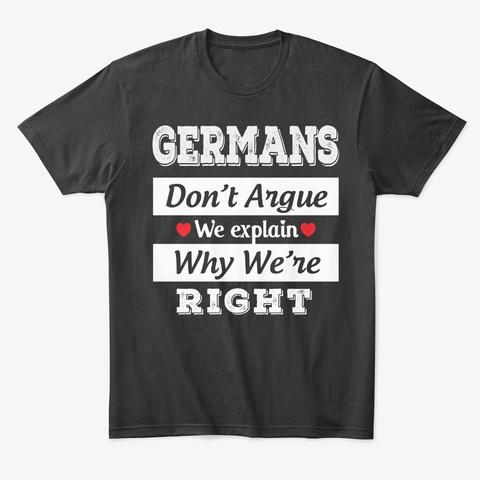 German Gift Don't Argue Just Explain Black T-Shirt Front