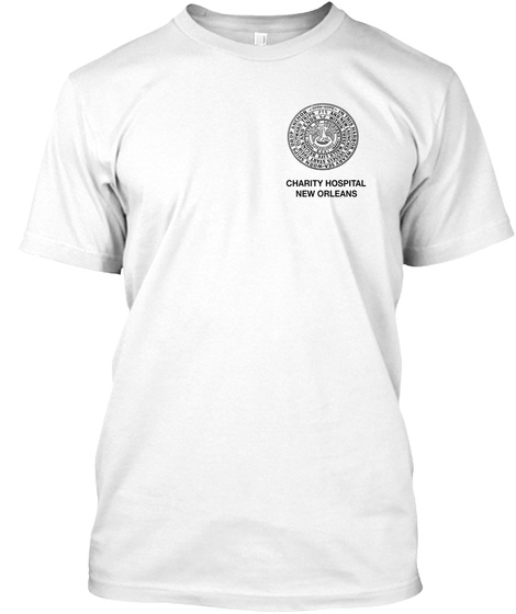 Charity Hospital New Orleans  White T-Shirt Front