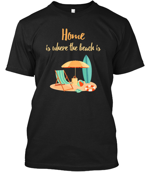 Home Is Where The Beach Is Black Camiseta Front
