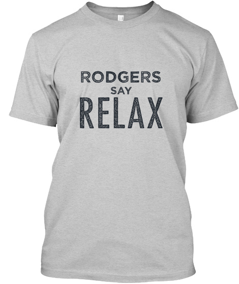 Rodgers Relax! Light Steel T-Shirt Front