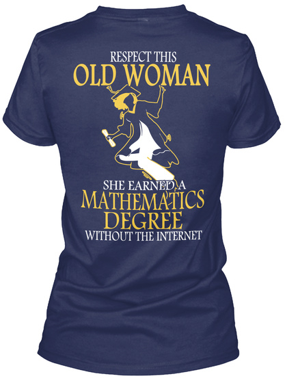 Respect This Old Woman She Earned A Mathematics Degree Without The Internet Navy T-Shirt pour Femme Back