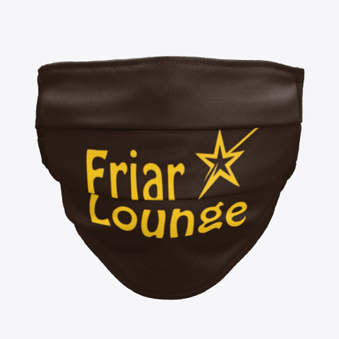 Friar Lounge Brown Logo Design Face Mask Standard T-Shirt Front