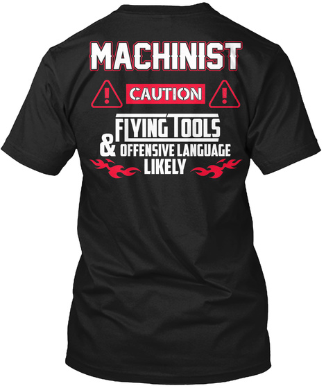 Mechanist Caution Flying Tools & Offensive Language Likely Black T-Shirt Back