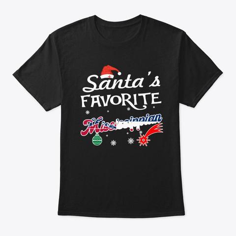 Santa's Favorite Mississippian Xmas Gift Black T-Shirt Front