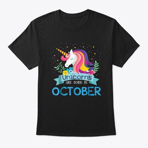 Unicorns Are Born In October  Rainbow  Black T-Shirt Front