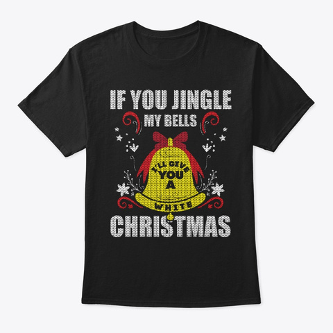 I'll Give You White Christmas Black T-Shirt Front