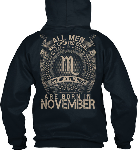 All Men Are Created Equal M But Only The Best Are Born In November French Navy T-Shirt Back