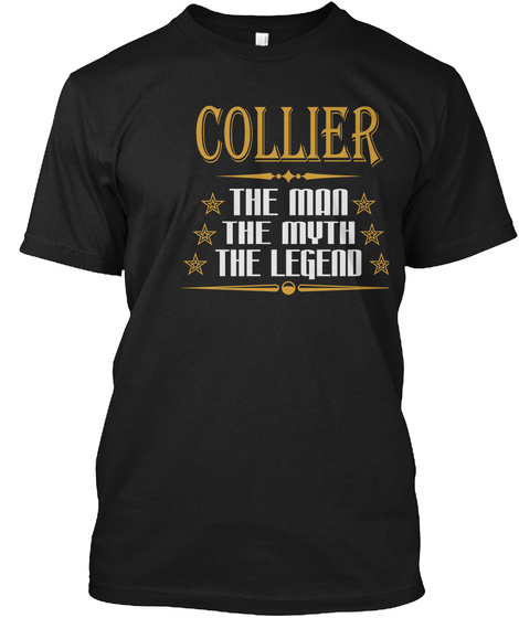 Collier The Man The Myth The Legend Black T-Shirt Front