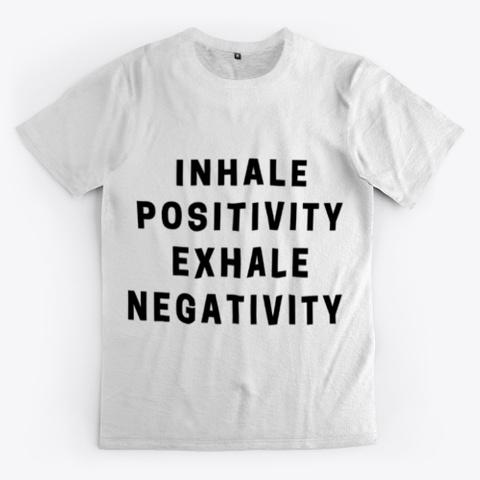 Inhale Positivity Exhale Negativity Tees Standard T-Shirt Front