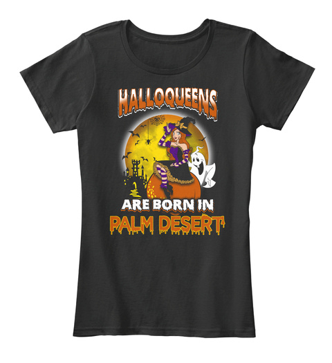 Halloqeens Are Born In Palm Desert Black T-Shirt Front