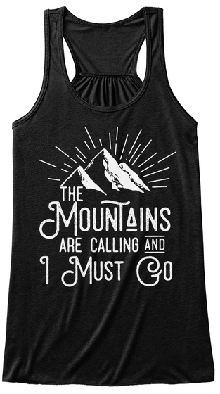 The Mountains Are Calling And I Must Go Women's Tank Top Front