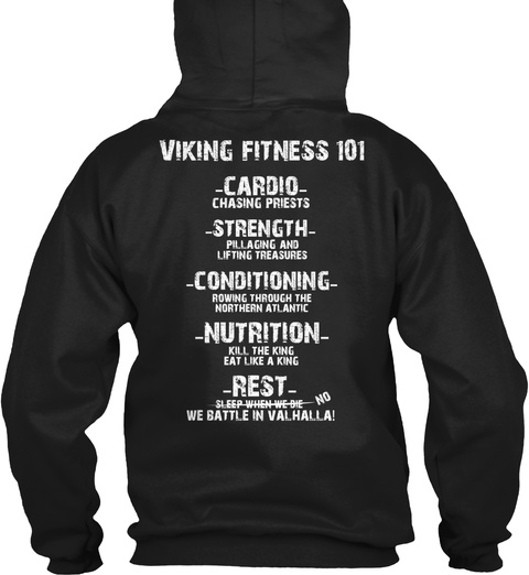 Valhalla's Glory Viking Fitness 101 Cardio Chasing Priests Strength Pillaging And Lifting Treasures Conditioning... Black T-Shirt Back