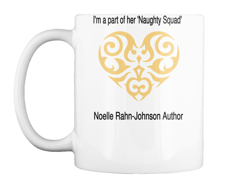 I'm A Part Of Her 'naughty Squad' Noelle Rahn Johnson Author White T-Shirt Front