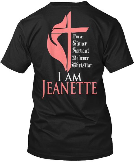 I'm A: Sinner Servant Believer Christian I Am Jeanette Black Camiseta Back