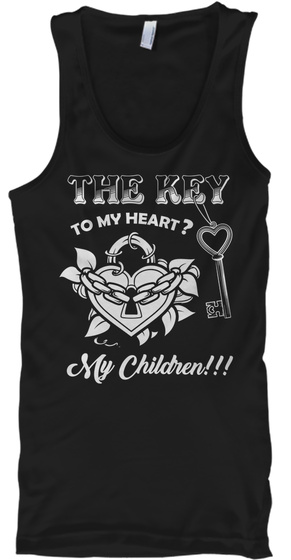 The Key To My Heart? My Children!!! Black Tank Top Front