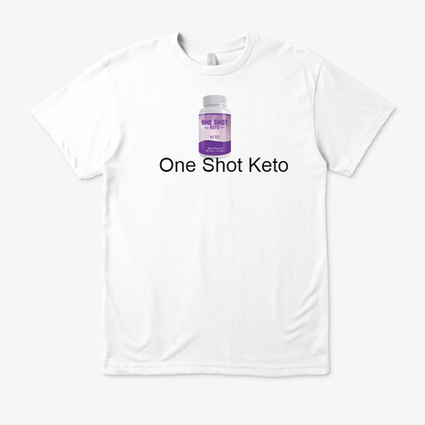 One Shot Keto   Buy Free Trial Offer White T-Shirt Front