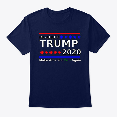 Trump 2020 Rich Again Navy T-Shirt Front