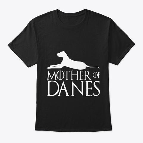 Mother Of Danes T Shirt Black T-Shirt Front