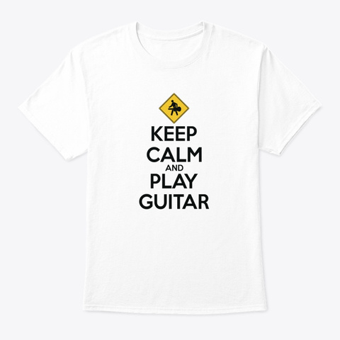 Keep Calm And Play Guitar   Logo White T-Shirt Front