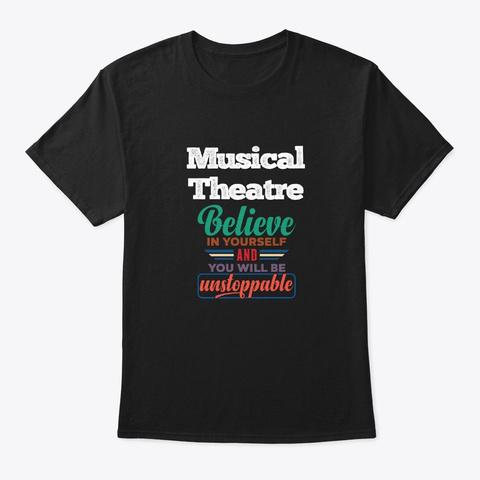 [Theatre] Musical Theatre   Believe Black T-Shirt Front
