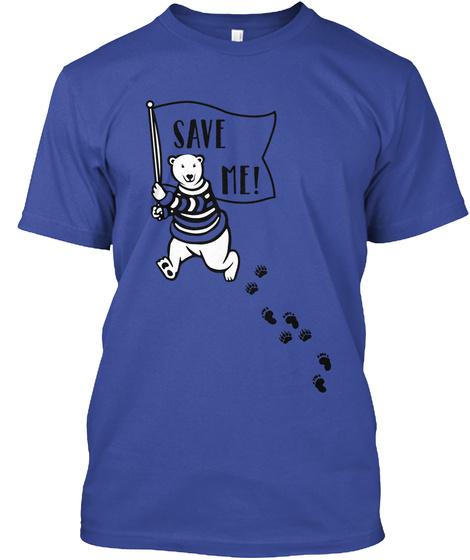 T Shirt Save Me By Rex Bear Deep Royal T-Shirt Front