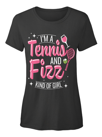 I'm A Tennis And Fizz Kind Of Girl Black T-Shirt Front