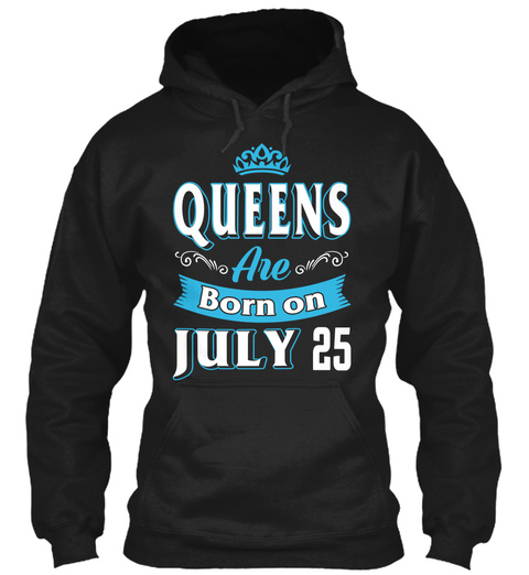 Queens Are Born On July 26 Birthday Black T-Shirt Front