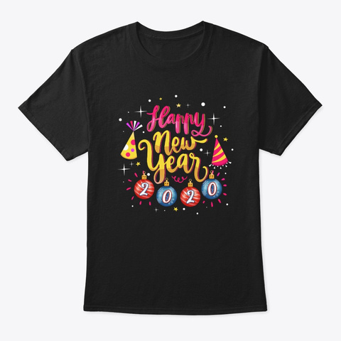 Happy New Year 2020 Black T-Shirt Front